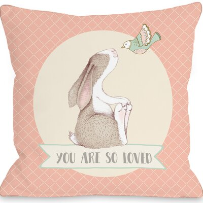 Nunez You Are so Loved Throw Pillow Size: 16 H x 16 W x 3 D