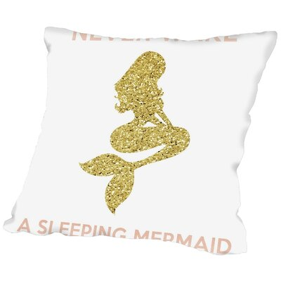 Sierra Never Wake a Sleeping Mermaid Throw Pillow Size: 20 H x 20 W x 2 D