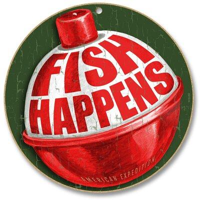 """Fish Happens! 10"""" Round Sign Textual Art Plaque"""