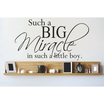 Such a Big Miracle In Such a Little Boy Wall Decal Color: Black, Size: 16