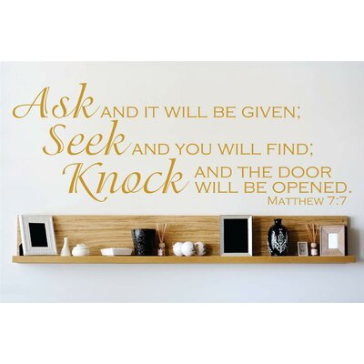 Ask and It Will Be Given; Seek and You Will Find; Knock and the Door Will Be Opened Wall Decal Color: Brown, Size: 6