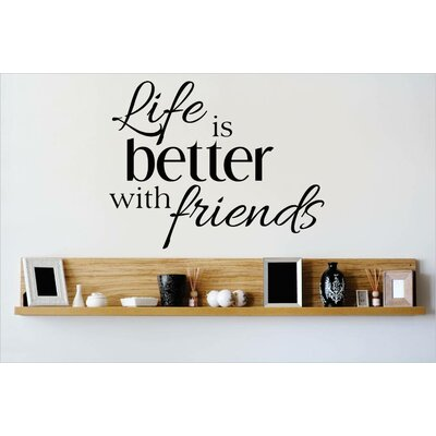 Life is Better with Friends Wall Decal OMGA5672040