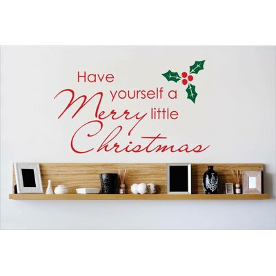 """Have Yourself a Merry Little Christmas Wall Decal Size: 22"""" H x 30"""" W x 0.16"""" D"""