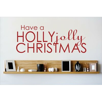 """Have a Holly Jolly Christmas Wall Decal Color: Red, Size: 14"""" H x 30"""" W x 0.16"""" D"""