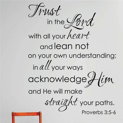 Trust In the Lord with All Your Heart Lean Not on Your Own Understanding Wall Decal Color: Black, Size: 16