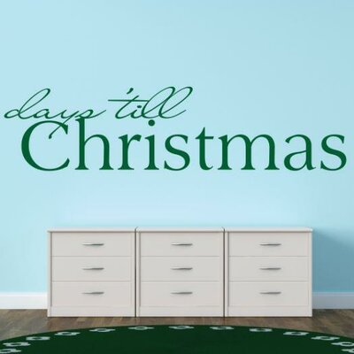 """Days 'Till Christmas Wall Decal Size: 6"""" H x 30"""" W x 0.16"""" D, Color: Green"""