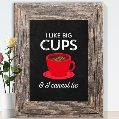'Chalkboard I Like Big Cups & I Cannot Lie' Graphic Art on Paper in Red 1026