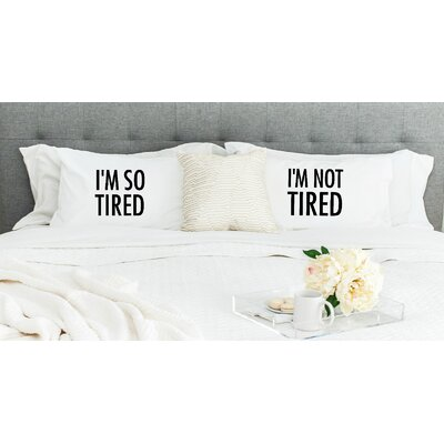 Im so Tired and Im Not Tired Pillowcases (Set of 2)