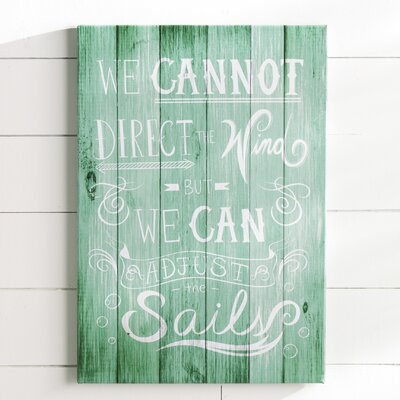 'We Cannot Direct The Wind' Textual Art on Wrapped Canvas