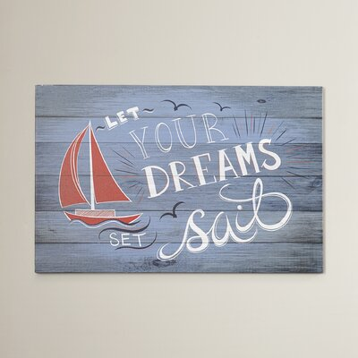 'Let Your Dreams Set Sail' Painting Print on Wrapped Canvas