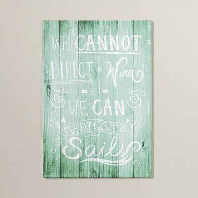 'We Cannot Direct The Wind' Painting Print on Wrapped Canvas
