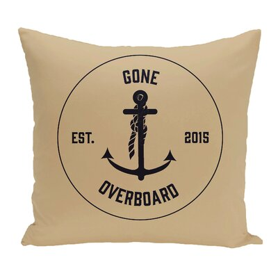 Hancock Gone Overboard Word Throw Pillow Size: 18 H x 18 W, Color: Taupe/Beige