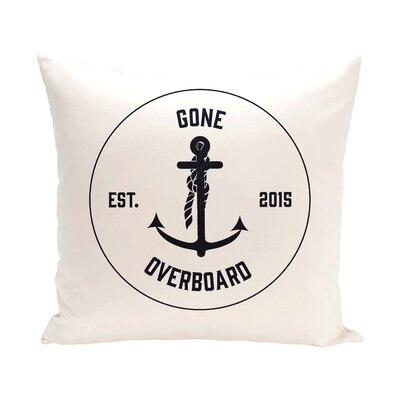 Hancock Gone Overboard Word Outdoor Throw Pillow Size: 18 H x 18 W, Color: White