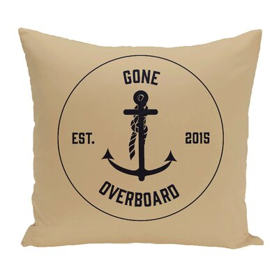 Hancock Gone Overboard Word Throw Pillow Size: 20 H x 20 W, Color: Taupe/Beige