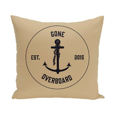 Hancock Gone Overboard Word Outdoor Throw Pillow Size: 18 H x 18 W, Color: Taupe/Beige