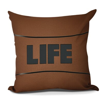 Bauer Life Word Outdoor Throw Pillow Size: 18 H x 18 W