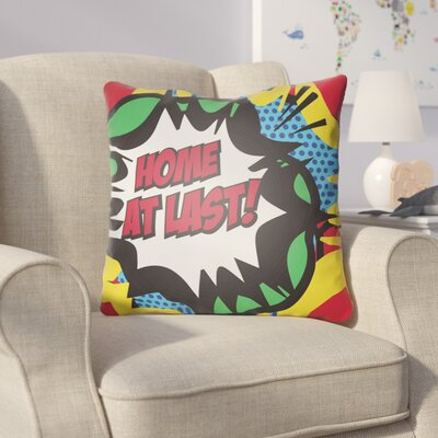 Cassidy Home At Last Throw Pillow Size: 18 H x 18 W x 4 D