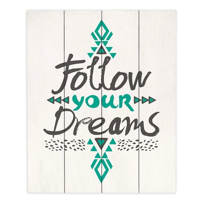 Follow Your Dreams by Pom Graphic Design Textual Art Plaque WPA-PomGraphicDesignFollowYourDreams1
