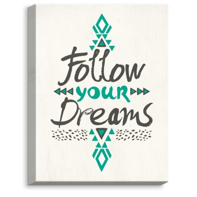 'Follow Your Dreams' by Pom Graphic Design Textual Art on Wrapped Canvas CAN-PomGraphicDesignFollowYourDreams1