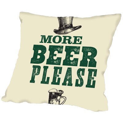 Brett Wilson More Beer Please Throw Pillow Size: 16 H x 16 W x 2 D