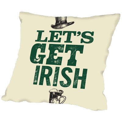 Brett Wilson Lets Get Irish Throw Pillow Size: 18 H x 18 W x 2 D
