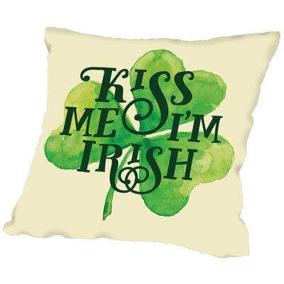 Brett Wilson Kiss Me Im Irish Throw Pillow Size: 16 H x 16 W x 2 D
