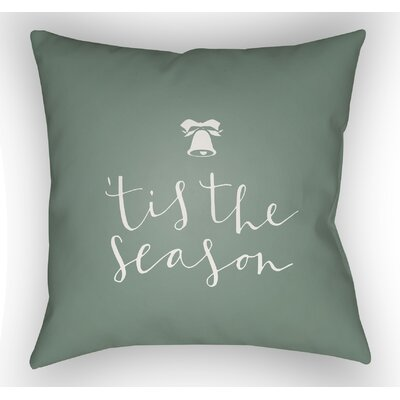 Tis the Season Indoor/Outdoor Throw Pillow Size: 18 H x 18 W x 4 D, Color: Green /White