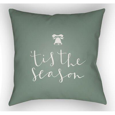 Tis the Season Indoor/Outdoor Throw Pillow Size: 20 H x 20 W x 4 D, Color: Green / White