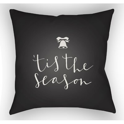 Tis the Season Indoor/Outdoor Throw Pillow Size: 18 H x 18 W x 4 D, Color: Black / White