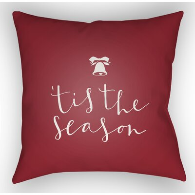 Tis the Season Indoor/Outdoor Throw Pillow Size: 18 H x 18 W x 4 D, Color: White / Red