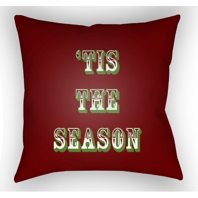 Tis the Season Indoor/Outdoor Throw Pillow Size: 20 H x 20 W x 4 D, Color: Maroon / Green