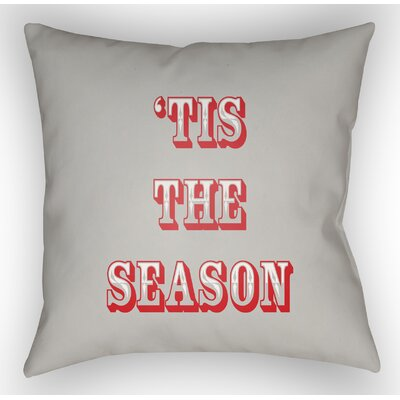 Tis the Season Indoor/Outdoor Throw Pillow Size: 20 H x 20 W x 4 D, Color: Gray / Red