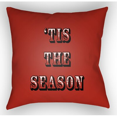 Tis the Season Indoor/Outdoor Throw Pillow Size: 18 H x 18 W x 4 D, Color: Red / Green