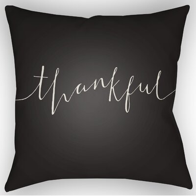 Thankful Indoor/Outdoor Throw Pillow Size: 20 H x 20 W x 4 D, Color: Black/White