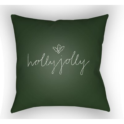 Holly Indoor/Outdoor Jolly II  Throw Pillow Size: 20 H x 20 W x 4 D, Color: Green
