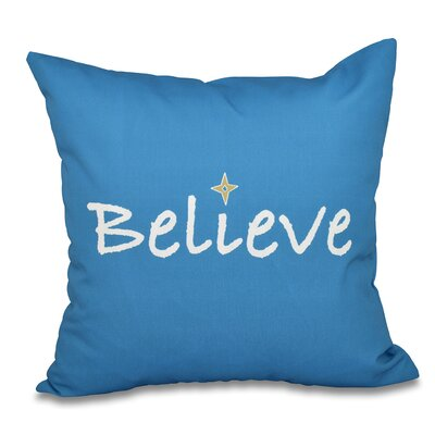 Believe Print Throw Pillow Size: 20 H x 20 W, Color: Teal