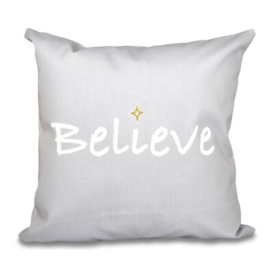 Believe Print Throw Pillow Size: 16 H x 16 W, Color: Gray