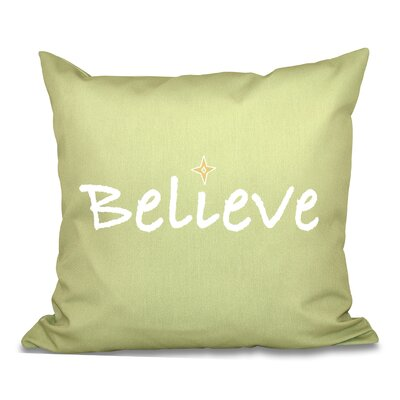 Believe Print Throw Pillow Size: 26 H x 26 W, Color: Green