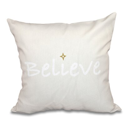Believe Print Throw Pillow Size: 26 H x 26 W, Color: Cream