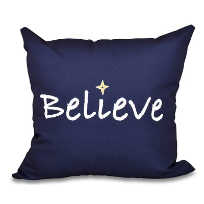 Believe Print Throw Pillow Color: Navy Blue, Size: 20 H x 20 W