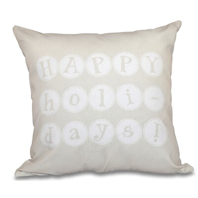 Happy Holidays Print Throw Pillow Size: 18 H x 18 W, Color: Cream