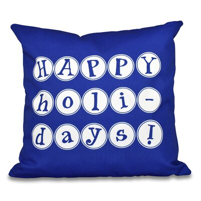 Happy Holidays Print Throw Pillow Size: 26 H x 26 W, Color: Blue