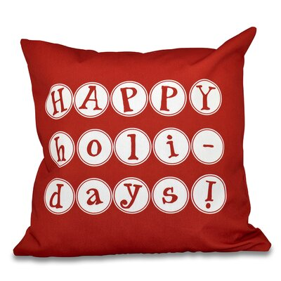 Happy Holidays Print Throw Pillow Size: 26 H x 26 W, Color: Red