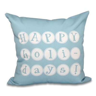 Happy Holidays Print Throw Pillow Size: 26 H x 26 W, Color: Light Blue