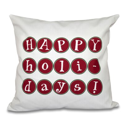 Happy Holidays Print Throw Pillow Size: 16 H x 16 W, Color: Cranberry