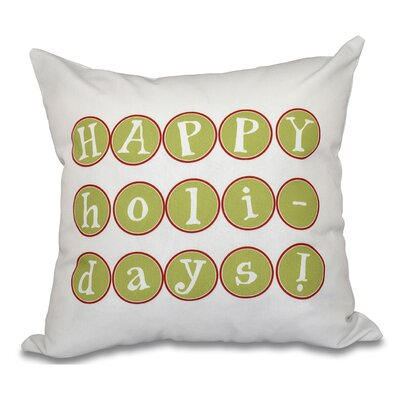 Happy Holidays Print Throw Pillow Color: Green, Size: 26 H x 26 W