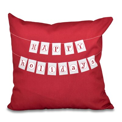 Happy Holidays Banner Print Throw Pillow Size: 26 H x 26 W, Color: Cranberry