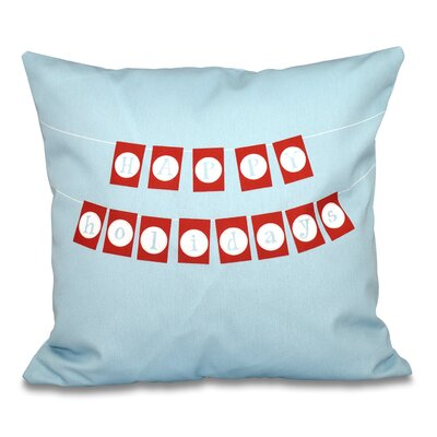 Happy Holidays Banner Print Throw Pillow Color: Light Blue, Size: 18 H x 18 W