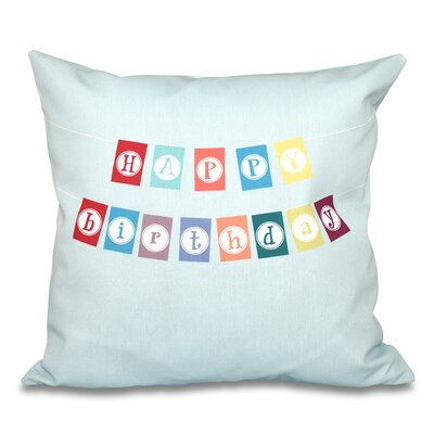 Happy Birthday Print Throw Pillow Color: Aqua, Size: 18 H x 18 W