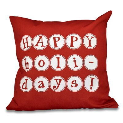 Happy Holidays Word Print Outdoor Throw Pillow Size: 18 H x 18 W, Color: Red